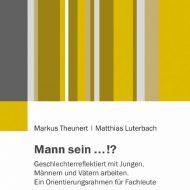 Buchtitel Markus Theunert Mann sein...!?